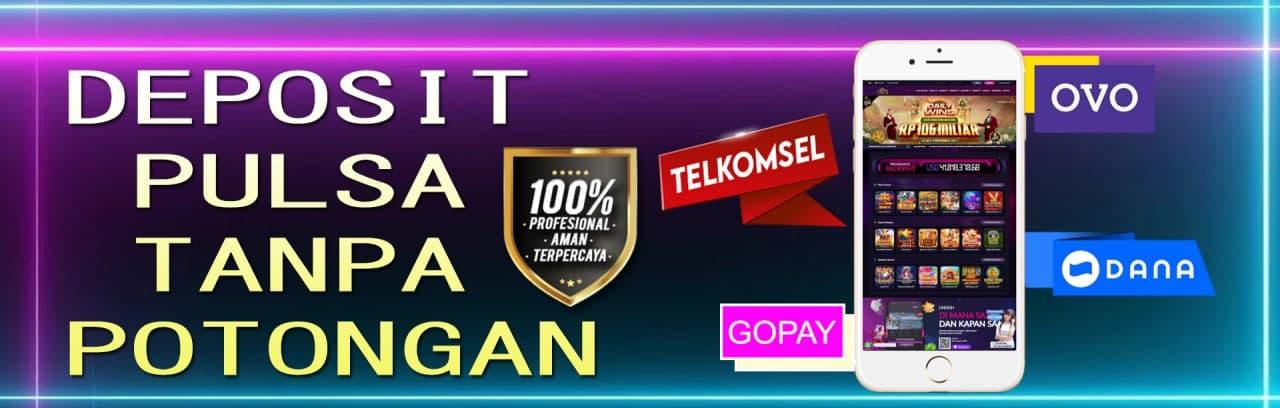DEPOSIT PULSA TELKOMSEL TANPA POTONGAN (SLOT GAME)